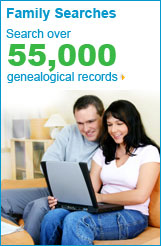 Family Search - Search over 55,000 genealogical records
